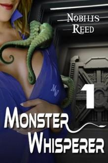 Monster Whisperer #1 - Nobilis Reed