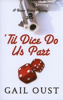 Til Dice Do Us Part - Gail Oust