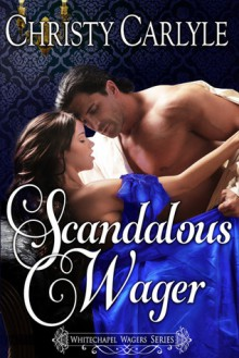 Scandalous Wager - Christy Carlyle