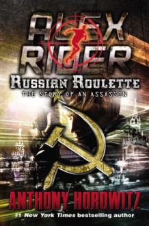 Russian Roulette: The Story of an Assassin - Anthony Horowitz