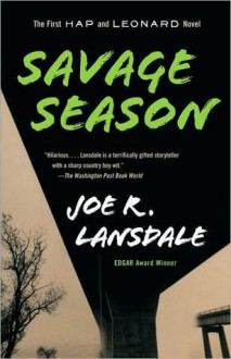 Savage Season (Hap Collins and Leonard Pine, #1) - Joe R. Lansdale