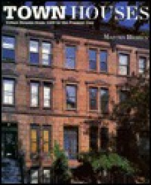 Town Houses: Urban Houses from 1200 to the Present Day - Marcus Binney