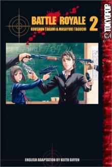 Battle Royale, Vol. 2 - Koushun Takami, Masayuki Taguchi, Keith Giffen, Tomo Iwo