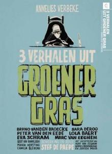 3 verhalen uit groener gras - Annelies Verbeke