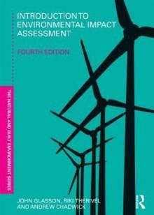 Introduction to Environmental Impact Assessment - John Glasson, Riki Therivel, Andrew Chadwick