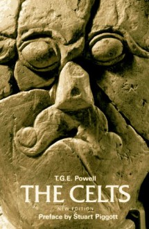 The Celts (Ancient Peoples and Places) - T. G. E. Powell