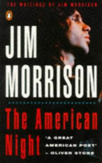 The American Night: The Writings Of Jim Morrison V.2: The Writings Of Jim Morrison Vol 2 - Jim Morrison