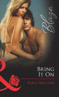 Bring It On (Mills & Boon Blaze) (Island Nights - Book 1) - Kira Sinclair
