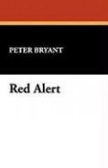 Red Alert - Peter Bryant