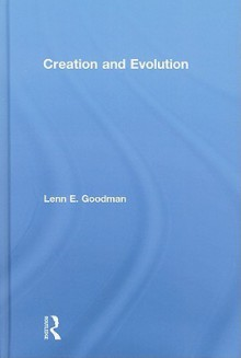 Creation and Evolution - Lenn E. Goodman, Madeleine Goodman, Goodman Lenn