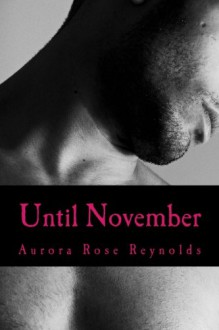 Until November (Until Series) (Volume 1) - Mrs Aurora Rose Reynolds