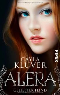 Alera - Geliebter Feind - Cayla Kluver, Henriette Zeltner