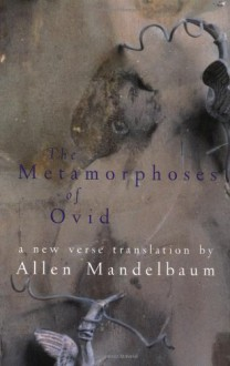 The Metamorphoses of Ovid - Ovid, Allen Mandelbaum