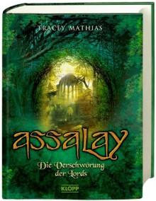 Die Verschwörung der Lords (Assalay, #2) - Tracey Mathias