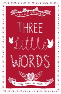 Three Little Words - Jessica Thompson