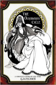 The Ouroboros Cycle, Book 1: A Monster's Coming of Age Story - G.D. Falksen