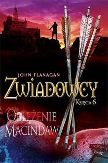 Zwiadowcy. Oblężenie Macindaw - John Flanagan