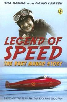 Legend of Speed: The Burt Munro Story - Tim Hanna