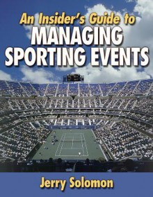 An Insider's Guide to Managing Sporting Events - Jerry Solomon