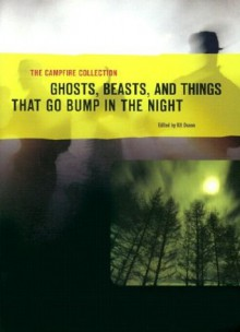 The Campfire Collection: Ghosts, Beasts, and Things That Go Bump in the Night - Nancy Holder, Patricia Highsmith, Jerry MacDonald, R.J. Robbins, Katherine Duane, William Sambrot, Beth Scott, Michael Norman, Talmage Powell, Will Smith, Graham Joyce, Alan Ryan, David Poyer, Joe R. Lansdale, Edward D. Hoch, David B. Silva, Paul Bowles, H.G. Wells