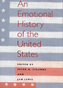 An Emotional History of the United States - Shafik Handal, Jan Lewis