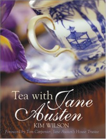 Tea with Jane Austen - Kim Wilson, Tom Carpenter