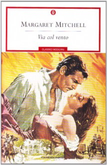 Via col vento - Margaret Mitchell