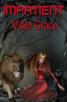 Impatient - Viola Grace