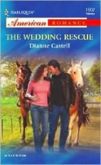 The Wedding Rescue - Dianne Castell