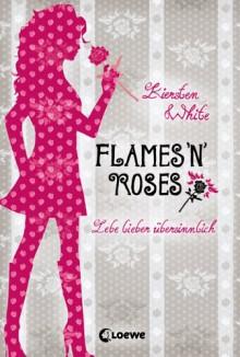 Flames 'n Roses: Lebe lieber übersinnlich - Kiersten White, Jessika Komina, Sandra Knuffinke