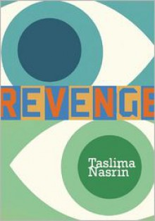 Revenge - Taslima Nasrin, Honor Moore