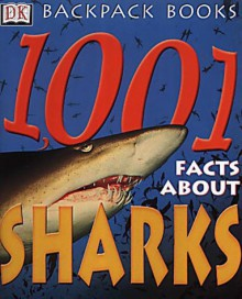 1001 Facts About Sharks (Backpack Books) - Brian Hunter-Smart, Joyce Pope