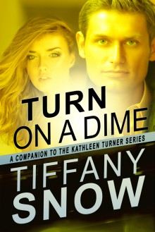 Turn on a Dime - Blane's Turn (Kathleen Turner, #1.5) - Tiffany Snow