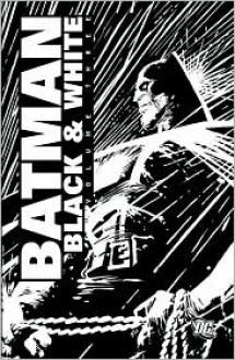 Batman Black and White, Vol. 3 - Mark Chiarello, Ed Brubaker, Jill Thompson, Darwyn Cooke, Dwayne McDuffie, Mike Mignola, John Bolton, Alan Davis, Jason Pearson, Whilce Portacio