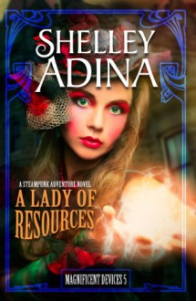 A Lady of Resources - Shelley Adina