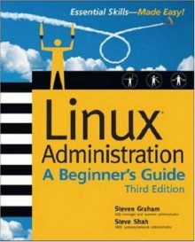 Linux Administration: A Beginner's Guide, Third Edition - Steven Graham
