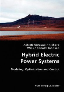 Hybrid Electric Power Systems- Modeling, Optimization and Control - Ashish Agrawal, Ronald Johnson