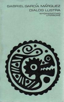 Dialog lustra - Gabriel García Márquez