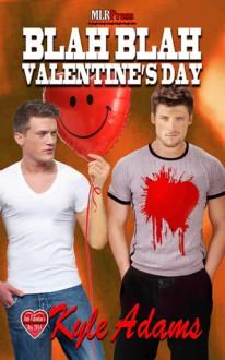 Blah, Blah Valentine's Day - Kyle Adams