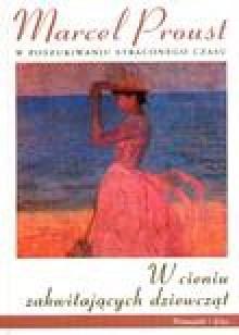 W cieniu zakwitających dziewcząt - Marcel Proust