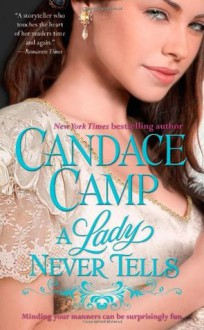 A Lady Never Tells - Candace Camp