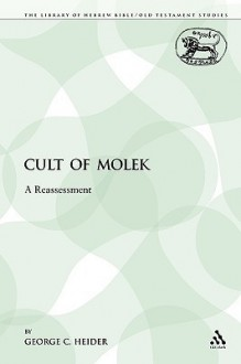 Cult of Molek: A Reassessment - George Heider