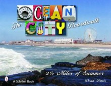 The Ocean City Boardwalk: Two and a Half Miles of Summer - Dean Davis