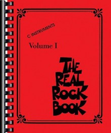 The Real Rock Book: C Instruments, Volume I - Hal Leonard Publishing Company