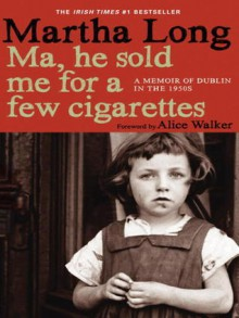 Ma, He Sold Me For A Few Cigarettes - Martha Long