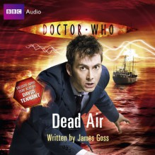 Doctor Who: Dead Air - James Goss