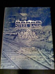 Steel Rails & Silver Dreams - Darryl Muralt