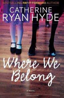 Where We Belong - Catherine Ryan Hyde