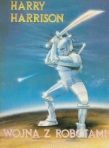 Wojna z robotami - Harry Harrison