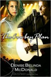 The Cowboy Plan - Denise B McDonald